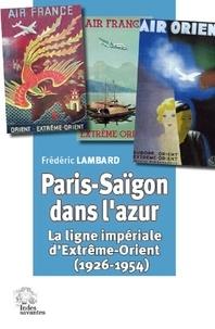 Rhonealpesinfo.fr Paris-Saïgon dans l'azur - La ligne impériale d'Extrême-Orient (1926-1954) Image