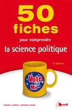 Frédéric Lambert et Sandrine Lefranc - 50 fiches pour comprendre la science politique.