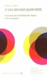 Frédéric Lambert - Je sais bien mais quand même - Essai pour une sémiotique des images et de la croyance.