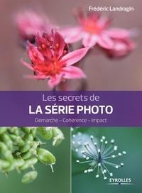 Les secrets de la série photo - Démarche - Cohérence - Impact.pdf