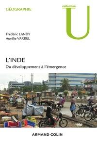 Frédéric Landy et Aurélie Varrel - L'Inde - Du développement à l'émergence.