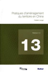 Frédéric Langer - Pratiques d'aménagement du territoire en Chine.