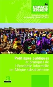 Frédéric Lapeyre et Andreia Lemaître - Politiques publiques et pratiques de l'économie informelle en Afrique subsaharienne.