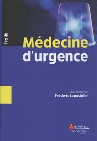 Frédéric Lapostolle - Médecine d'urgence - Traité.