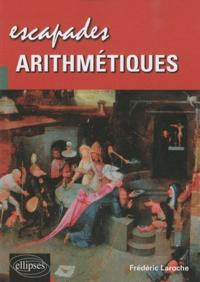 Frédéric Laroche - Escapades arithmétiques.