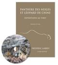 Frédéric Larrey - Panthère des neiges et léopard de Chine - Expéditions au Tibet. 1 DVD