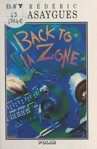 Back to la zone