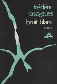 Frédéric Lasaygues - Bruit blanc.