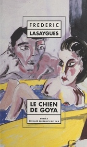 Frédéric Lasaygues - Le chien de Goya.