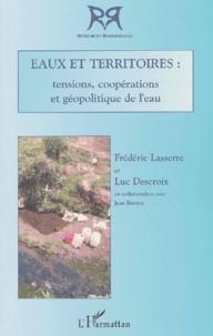 Frédéric Lasserre et Luc Descroix - Eaux et territoires : tensions, coopérations et géopolitiques de l'eau.
