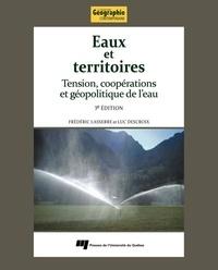 Frédéric Lasserre et Luc Descroix - Eaux et territoires - Tension, coopérations et géopolitique de l'eau.