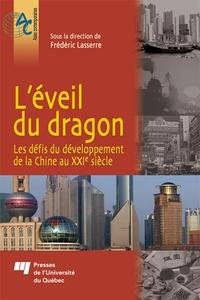 Frédéric Lasserre - L'éveil du dragon - Les défis du développement de la Chine au XXIe siècle.