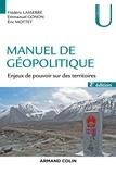 Frédéric Lasserre et Emmanuel Gonon - Manuel de géopolitique - 2e éd. - Enjeux de pouvoir sur des territoires.