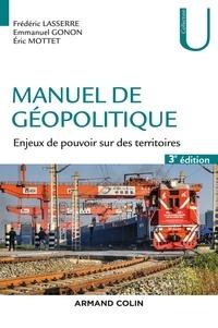 Frédéric Lasserre et Emmanuel Gonon - Manuel de géopolitique - 3e éd. - Enjeux de pouvoir sur des territoires.