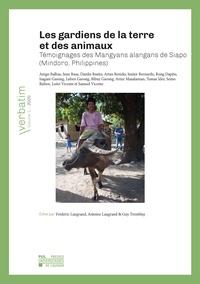 Frédéric Laugrand et Antoine Laugrand - Les gardiens de la terre et des animaux - Témoignages des Mangyans alangans de Siapo (Mindoro, Philippines).