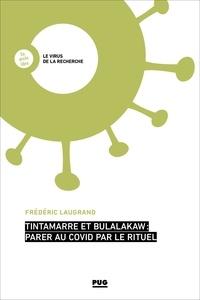 Frédéric Laugrand - Tintamarre et Bulalakaw : parer au Covid par le rituel.