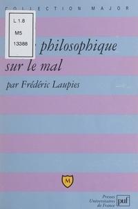 Frédéric Laupies et Pascal Gauchon - Leçon philosophique sur le mal.