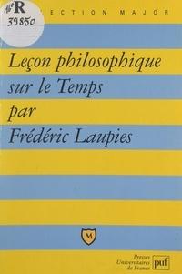 Frédéric Laupies et Pascal Gauchon - Leçon philosophique sur le temps.