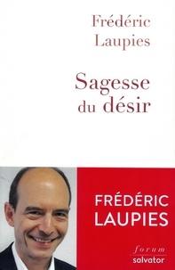 Frédéric Laupies - Sagesse du désir.