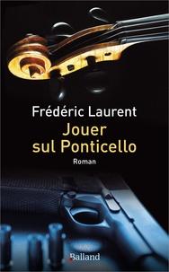 Frédéric Laurent - Jouer sul Ponticello.