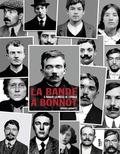 Frédéric Lavignette - La bande à Bonnot - A travers la presse de l'époque.