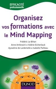 Frédéric Le Bihan et Anne Ambrosini - Organisez vos formations avec le mind mapping.