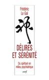 Frédéric Le Gal - Délires et sérénité - Du spirituel en milieu psychiatrique.
