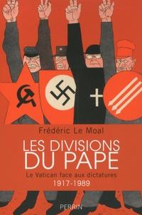 Les divisions du pape- Le Vatican face aux dictatures 1917-1989 - Frédéric Le Moal pdf epub