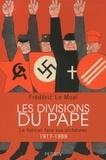Frédéric Le Moal - Les divisions du pape - Le Vatican face aux dictatures 1917-1989.