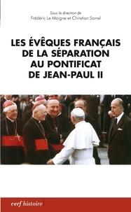 Frédéric Le Moigne et Frédéric Le Moigne - Les évêques français de la Séparation au pontificat de Jean-Paul II.