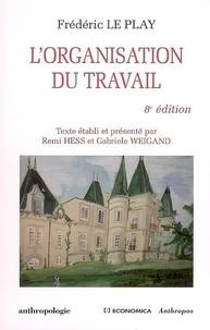 Frédéric Le Play - L'organisation du travail.