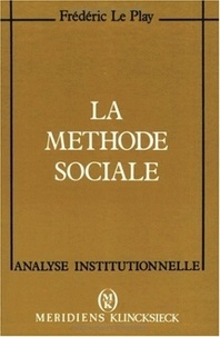 Frédéric Le Play - La méthode sociale.