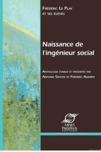 Frédéric Le Play - Naissance de l'ingénieur social - Les ingénieurs des mines et la science sociale au XIXe siècle.