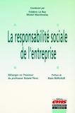 Frédéric Le Roy et Michel Marchesnay - La responsabilité sociale de l'entreprise - Mélanges en l'honneur du professeur Roland Pérez.