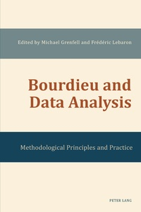 Frédéric Lebaron et Michael Grenfell - Bourdieu and Data Analysis - Methodological Principles and Practice.
