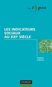 Frédéric Lebaron - Les indicateurs sociaux au XXIe siècle.