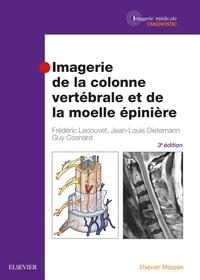Frédéric Lecouvet et Jean-Louis Dietemann - Imagerie de la colonne vertébrale et de la moelle épinière.