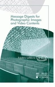 Frédéric Lefèbvre et  Similar - Message Digests for Photographic Images and Video Contents.