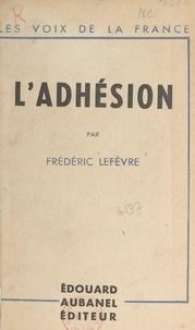 Frédéric Lefèvre - L'adhésion - Essais et portraits.