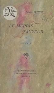 Frédéric Lefèvre - Le mépris sauveur - Scala Dei - Consomption.