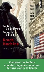 Krach machine- Comment les traders à haute fréquence menacent de faire sauter la Bourse - Frédéric Lelièvre |