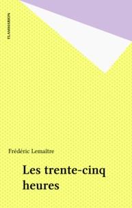 Frédéric Lemaître - Les 35 heures.