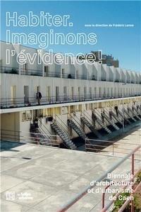 Frédéric Lenne - Habiter. Imaginons l'évidence ! - 3e biennale d'architecture de Caen et d'urbanisme.