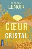Frédéric Lenoir - Coeur de cristal.