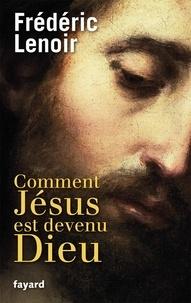 Amazon livre télécharger Comment Jésus est devenu Dieu en francais par Frédéric Lenoir