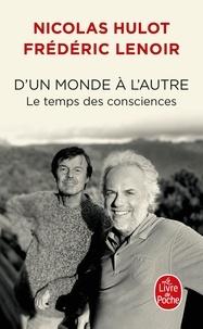 Frédéric Lenoir et Nicolas Hulot - D'un monde à l'autre - Le temps des consciences.