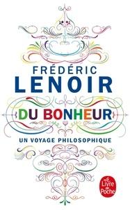 Frédéric Lenoir - Du bonheur - Un voyage philosophique.