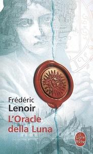 L'Oracle della Luna- Le tragique et lumineux destin de Giovanni Tratore - Frédéric Lenoir |