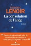Frédéric Lenoir - La consolation de l'ange.