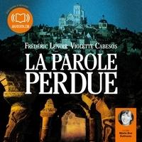 Frédéric Lenoir et Violette Cabesos - La parole perdue.